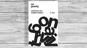 Обложка, On Gravity, Антони Зи, Около книг, Лавка Бабуин